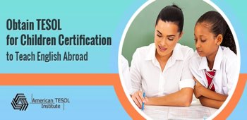TESOL for Children Certification for Teaching Abroad