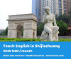 "Teach English in ""the Shiz"" Shijiazhuang, one of the fastest growing cities in China"