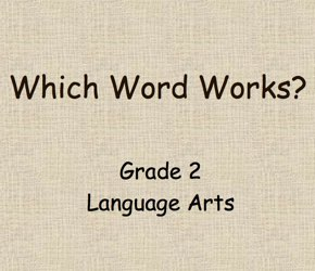 Word Meaning - Which Word Works - Language Arts Grade 2