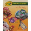 Crayola Dream-Makers Mathematics Activities for Kindergarten and Primary